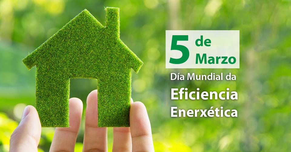 5 de Marzo, Día Mundial da Eficiencia Enerxética